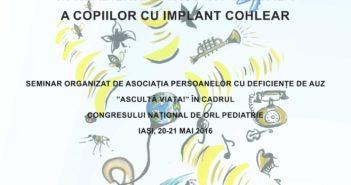 Seminar: ROLUL PĂRINȚILOR ÎN REABILITAREA AUDITIV-VERBALĂ A COPIILOR CU IMPLANT COHLEAR
